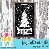Christmas SVG Cut File - Let It Snow Mason Jar - Crafts You Cut