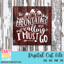 Mountains SVG Cut File - The Mountains Are Calling And I Must Go - Crafts You Cut