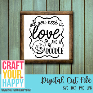Animal/Pet Cut File - All You Need Is Love And A Doodle 2 - SVG Cut File - Crafts You Cut