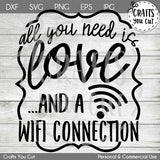 Technology SVG Cut File - All You Need Is Love And a Wifi Connection - Crafts You Cut