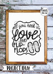 Summer SVG Cut File - All You Need Is Love And Flip-Flops - Crafts You Cut