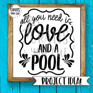 Summer SVG Cut File - All You Need Is Love And A Pool - Crafts You Cut