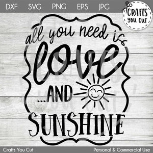 Summer SVG Cut File - All You Need Is Love And Sunshine - Crafts You Cut
