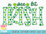 Sublimation PNG Printable - A Wee Bit Irish