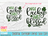 Sublimation PNG Printable - Not Lucky Just Blessed