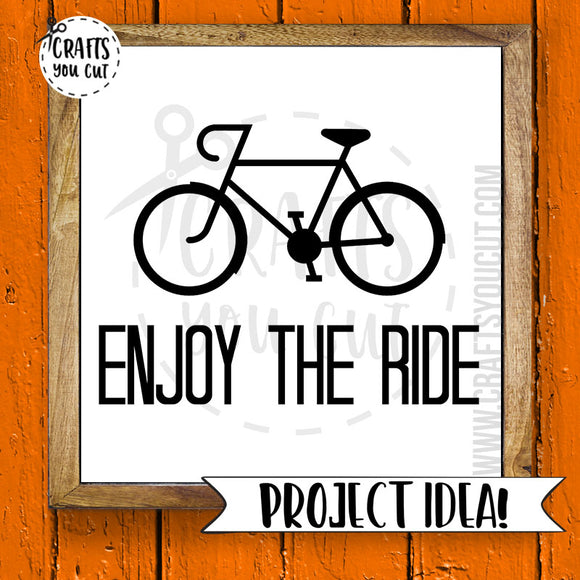 Bike SVG Cut File - Enjoy The Ride - Crafts You Cut