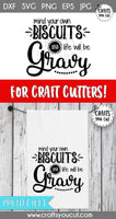 Folk Wisdom SVG Cut File - Mind Your Own Biscuits And Life Will Be Gravy - Crafts You Cut