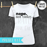 SVG Cut File - Nope.  Not Today - Crafts You Cut