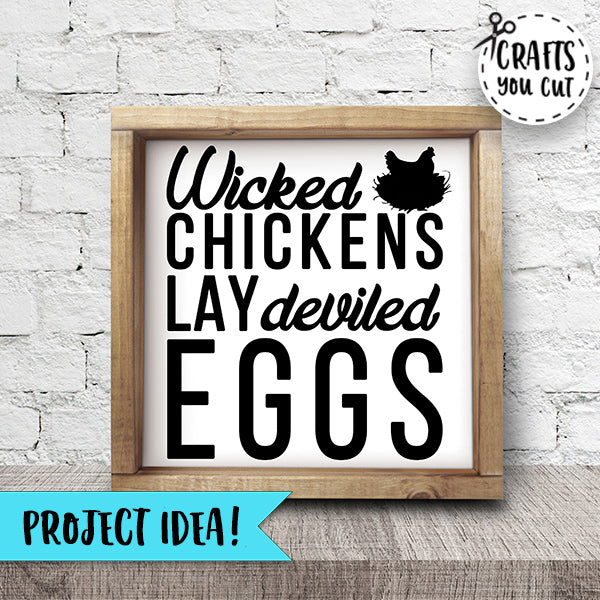 SVG Cut File - Wicked Chickens Lay Deviled Eggs - Crafts You Cut
