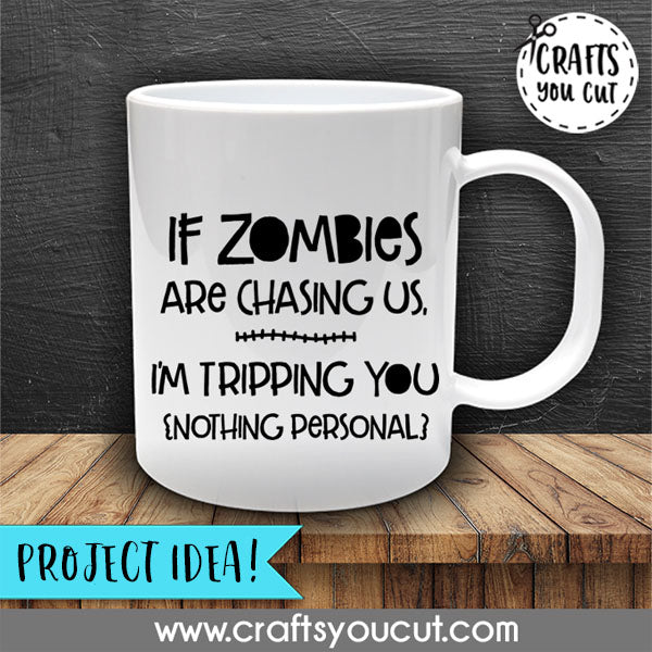 Funny/Halloween SVG Cut File - If Zombies Are Chasing Us - Crafts You Cut