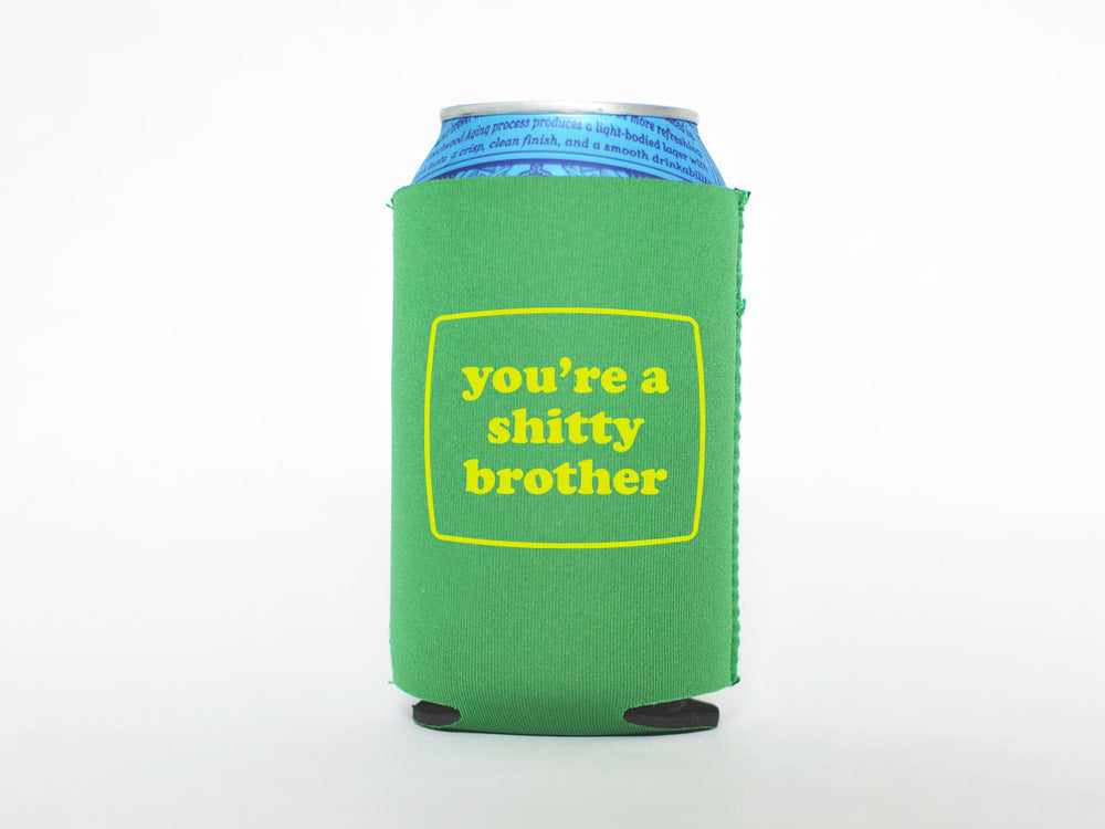 You're a Shitty Brother