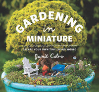 Gardening in Miniature Book, The Primer for the Hobby