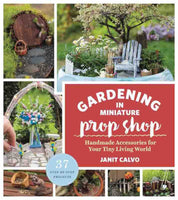 Gardening in Miniature Prop Shop Book