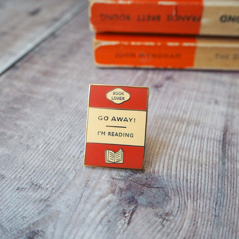 'Go Away I'm Reading' Book Lover Enamel Pin