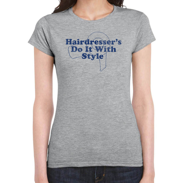 Hairdressers do it with style T-Shirt