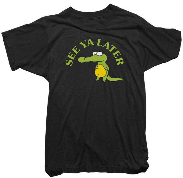See ya later Alligator T-Shirt