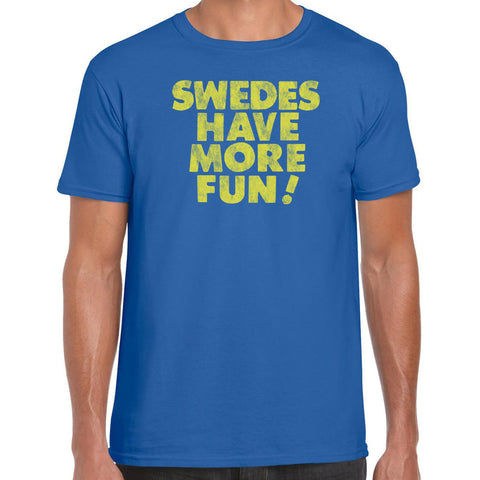 Sweds have more fun T-Shirt