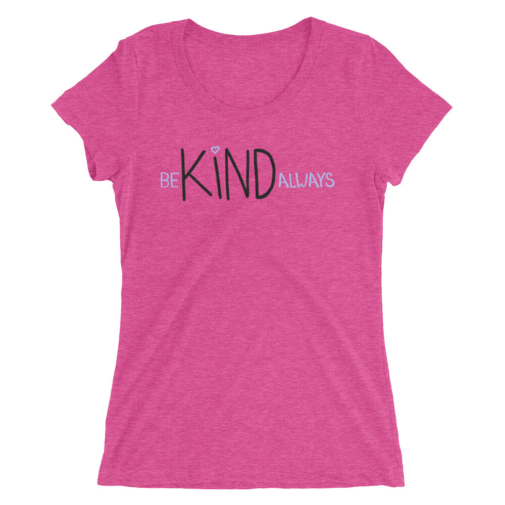 Women's Be Kind Always T-shirt  - EIGHTO2 SHOP