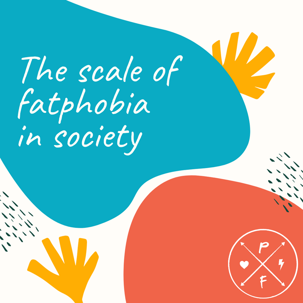 The Scale Of Fatphobia In Society