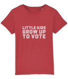 Little Kids Grow Up To Vote Kid Shirt (3 - 14 YEARS) 2 COLOURS