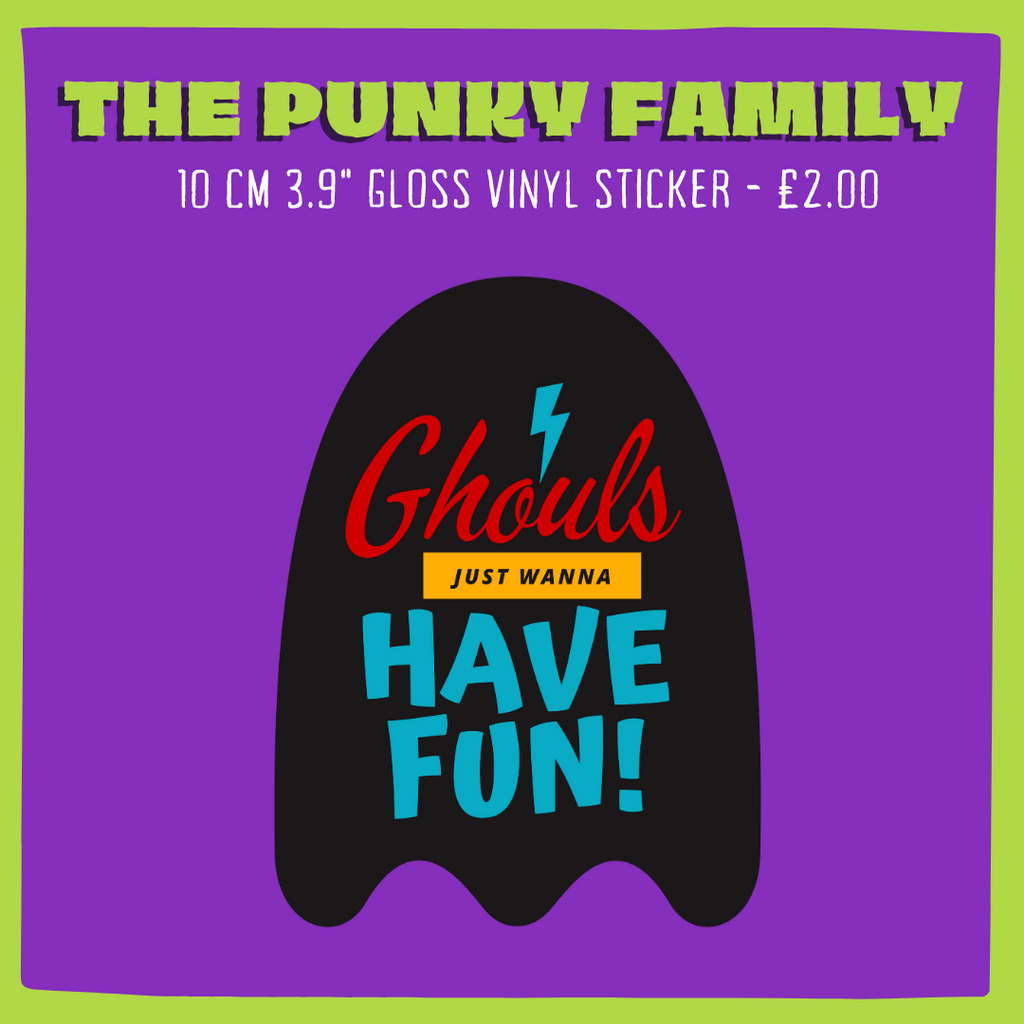 Ghouls Just Want To Have Fun Ghost  Sticker