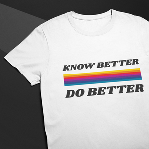 Know Better Do Better (3 Colours - Up to 5XL)