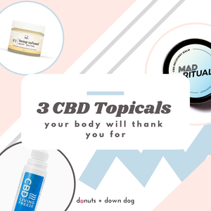 3 CBD Topicals Your Body Will Thank You For