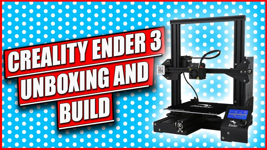 Creality Ender 3 Review: Unboxing, Parts & Build | Blog - 3D