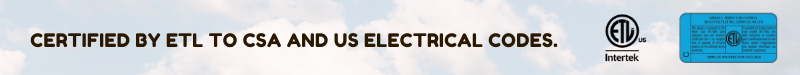 Certified by ETL to CSA and US electrical codes.