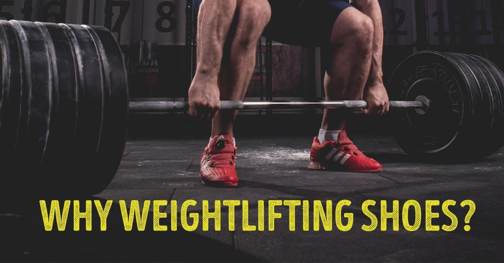 Why Weightlifting Shoes?