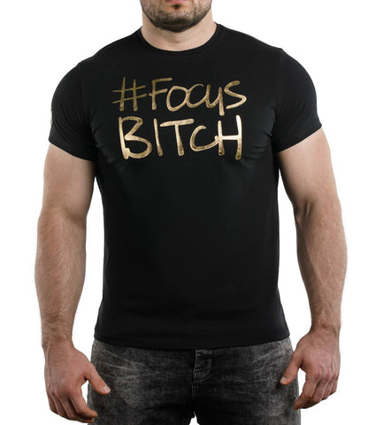 Focus Bitch Gold T-Shirt (Limited Edition)