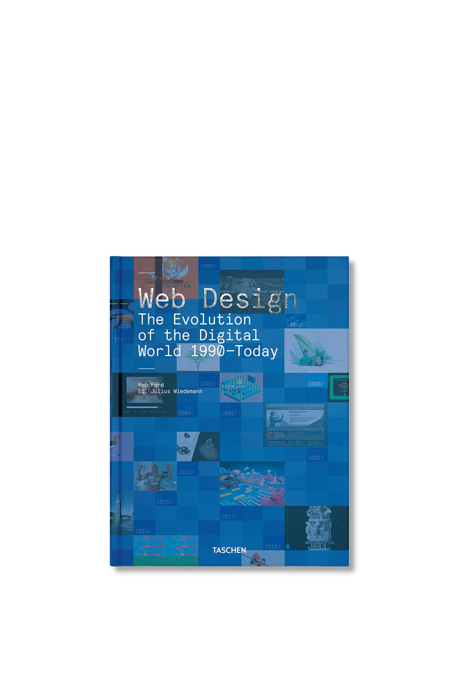 Taschen - Web Design: The Evolution of the Digital World 1990-Today | 1032 SPACE