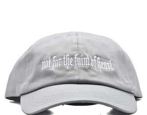"IMMACULATE ""NOT FOR THE FAINT OF HEART"" GREY DAD CAP"