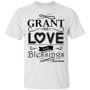 GRANT ME LOVE AND BLESSINGS T-SHIRT