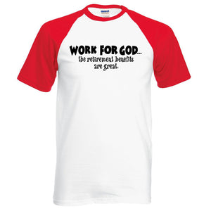 "Cotton Tee ""WORK FOR GOD THE BENEFITS ARE GREAT"" Two Tone"