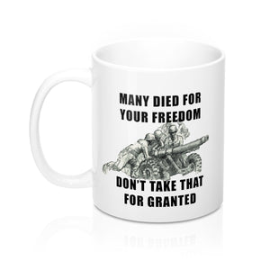 Many Died For Your Freedom White Mug Small Text