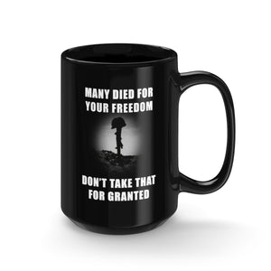 Many Died For Your Freedom Black Mug 15oz Small Text