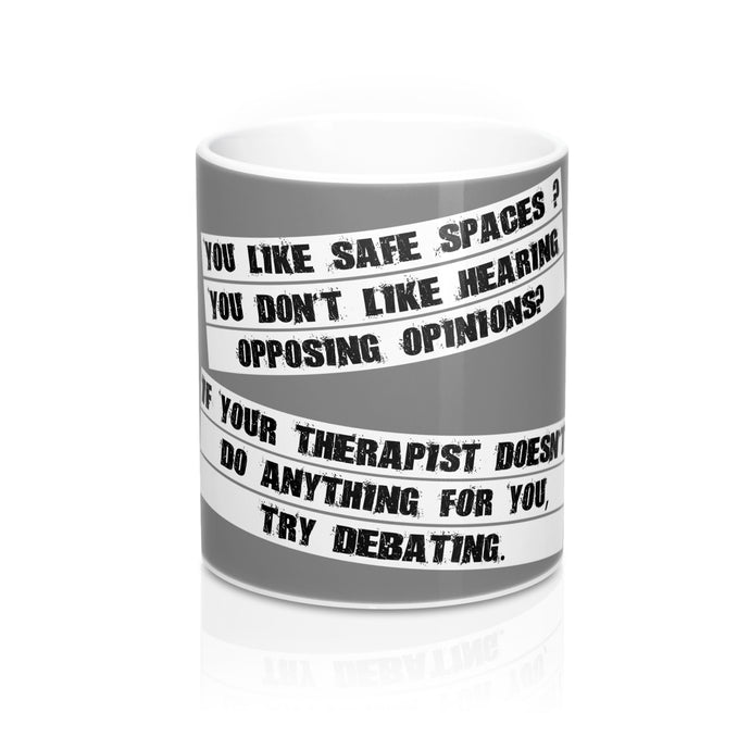 You like safe spaces? Grey Mug 11oz Big Text