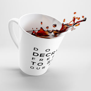 Do not decry our freedom to speak our minds - Latte mug - Big Text