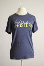 "Load image into Gallery viewer, ""Fristers"" Tee"