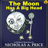 The Moon Has A Big Head by author Nicholas Price