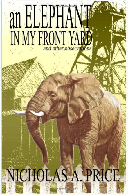 An Elephant In My Front Yard: and other observations (Volume 1)