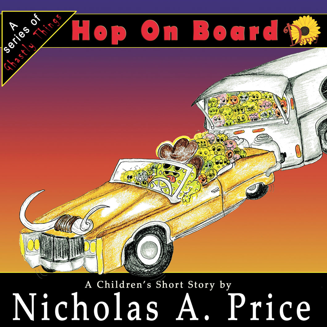Hop on Board: A Series of Ghastly Things Book 1 (Signed)