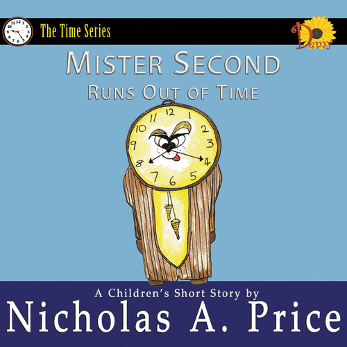 Mister Second Runs Out of Time: The Time Series Book 3 (Paperback)