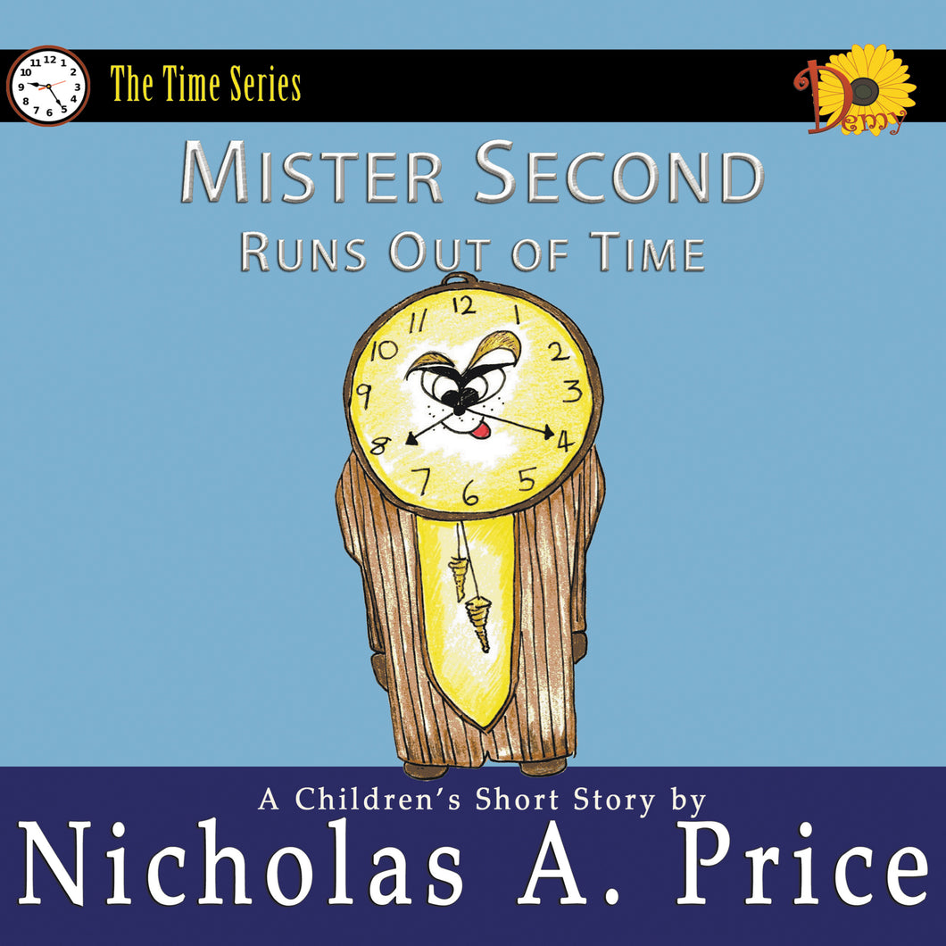 Mister Second Runs Out of Time: The Time Series Book 3 (Signed)