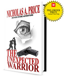 PRE-ORDER: The Unexpected Warrior : An Ace Stone Adventure (Hardcover) by Nicholas A. Price