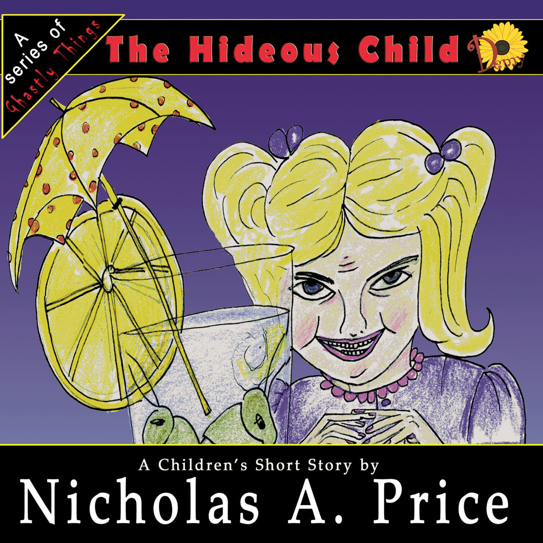 The Hideous Child: A Series of Ghastly Things Book 3 (Paperback)