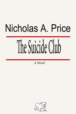 THE SUICIDE CLUB: A NOVEL The Exciting Supernatural Crime Thriller by Nicholas A. Price comes to you in 2019  Crime Fiction author Nicholas A. Price's The Suicide Club is a horrifying crime thriller with a supernatural twist!  Sure to chill and thrill fans and readers everywhere, Bulldog Publication's are proud to announce this title for their 2019 top crime thrillers to read!