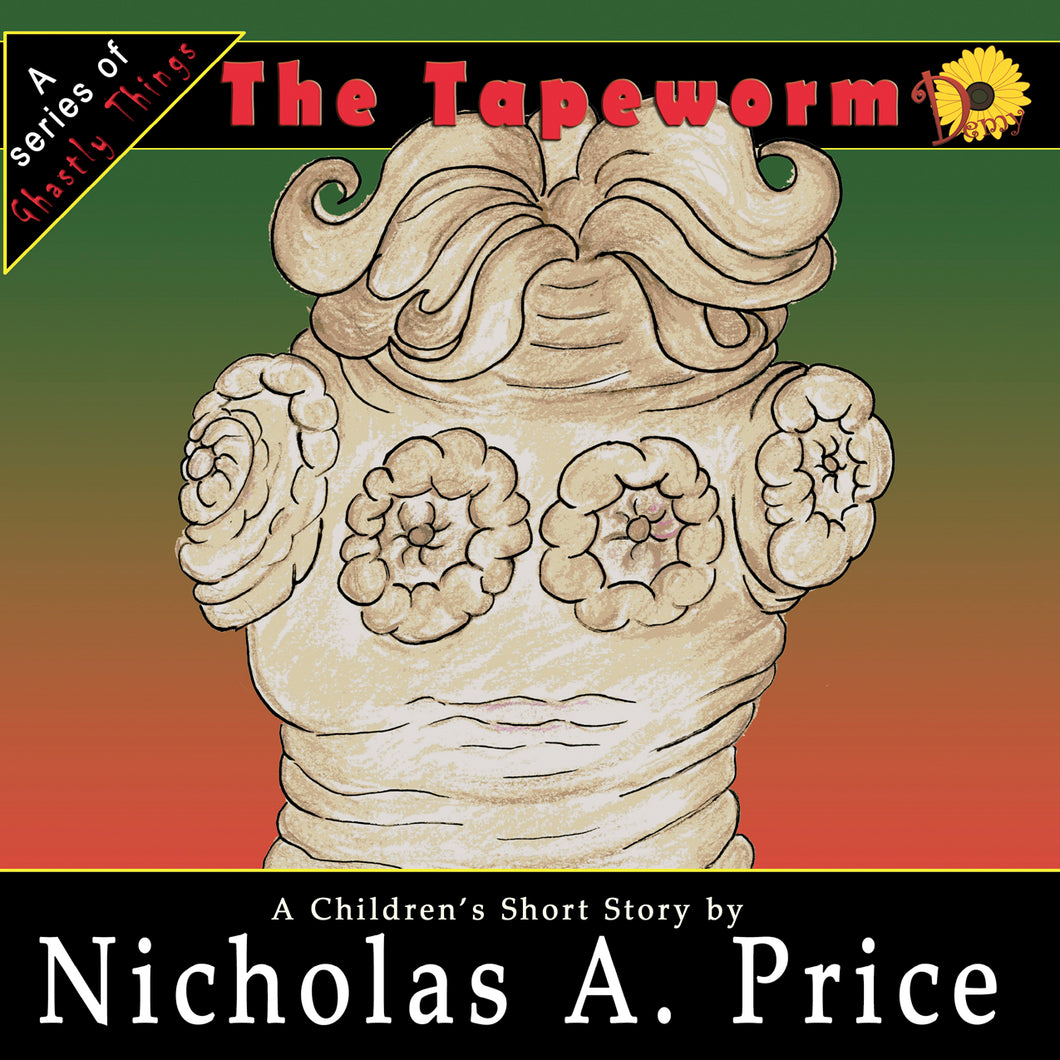 The Tapeworm: A Series of Ghastly Things Book 2 (Signed)