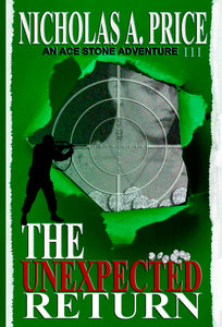 The Unexpected Return: An Ace Stone Adventure, Book III, (Hard-Boiled, Noir, Crime Thriller Series)